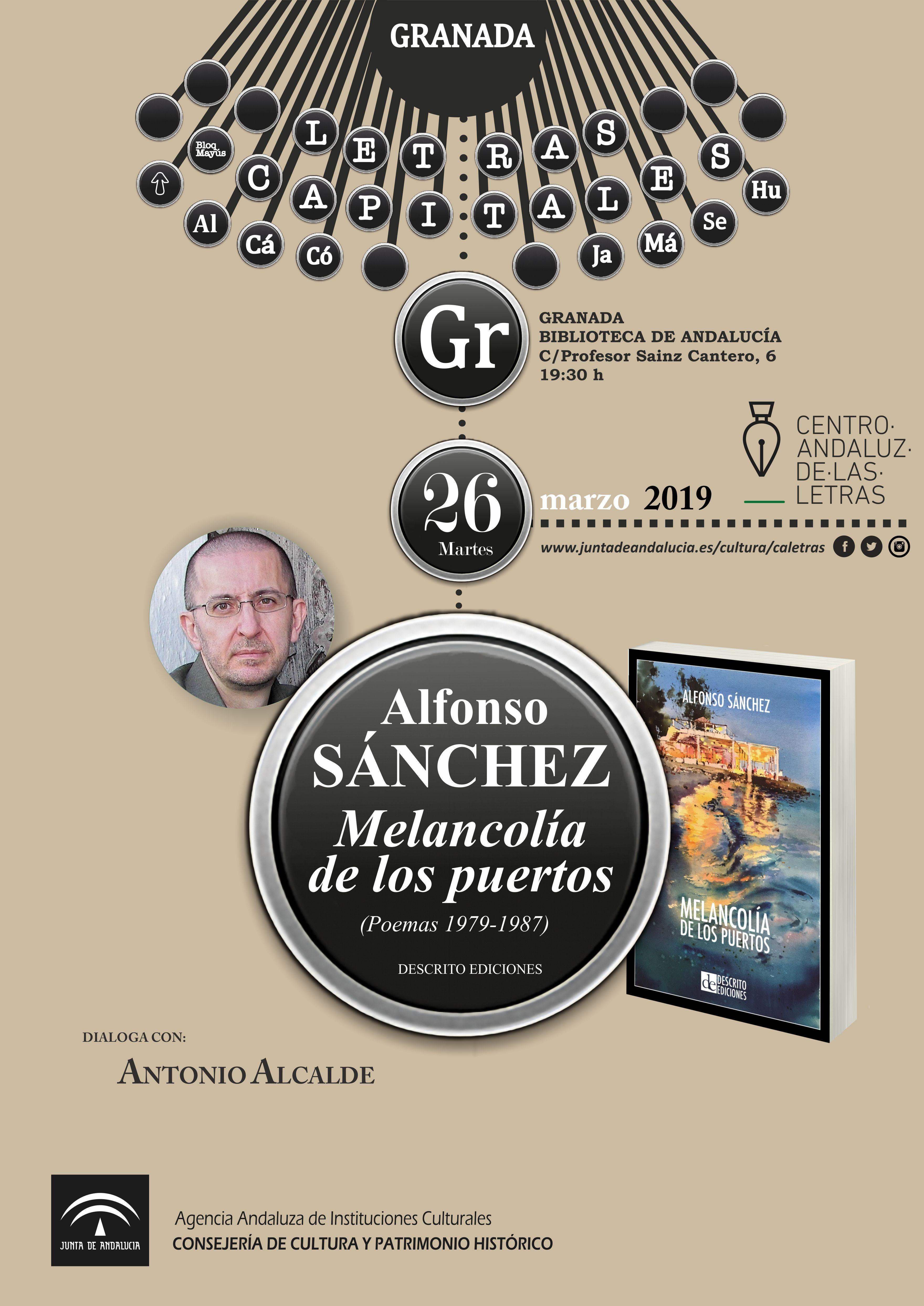 El Centro Andaluz de las Letras presenta en Granada el poemario 'Melancolía de los puertos', de Alfonso Sánchez