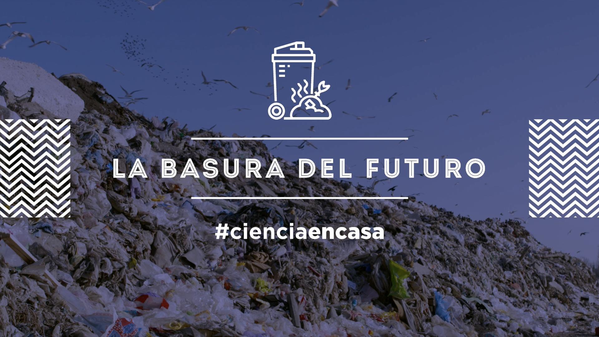 """#CienciaEnCasa: """"La basura del futuro"""", por Mari Luz Cádiz"""