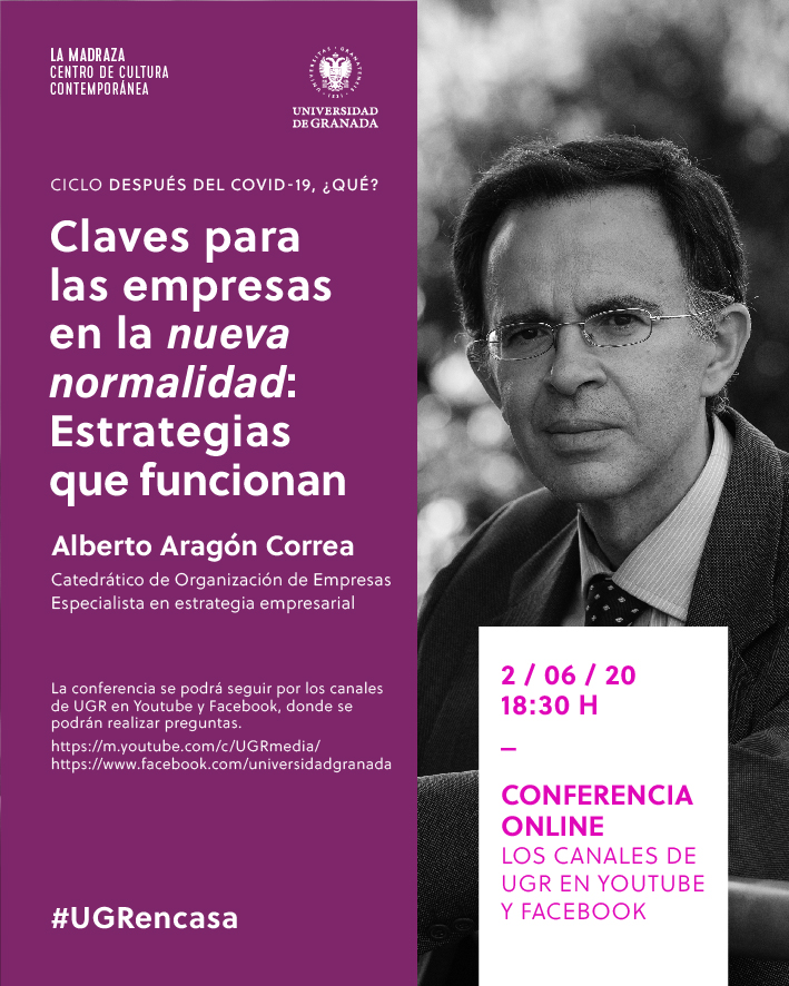 Conferencia del catedrático Alberto Aragón en el ciclo 'Después del covid-19, ¿qué?: 'Claves para las empresas en la nueva normalidad: Estrategias que funcionan'.