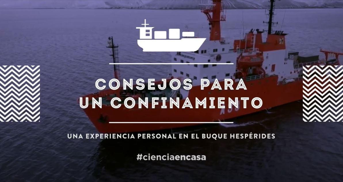 """#CienciaEnCasa: """"Consejos para un confinamiento. Una experiencia personal en el Buque Hespérides"""""""