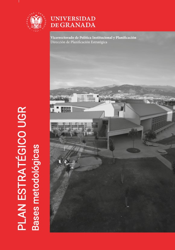 la UGR aprueba el documento con las bases metodológicas para la elaboración de su Plan Estratégico