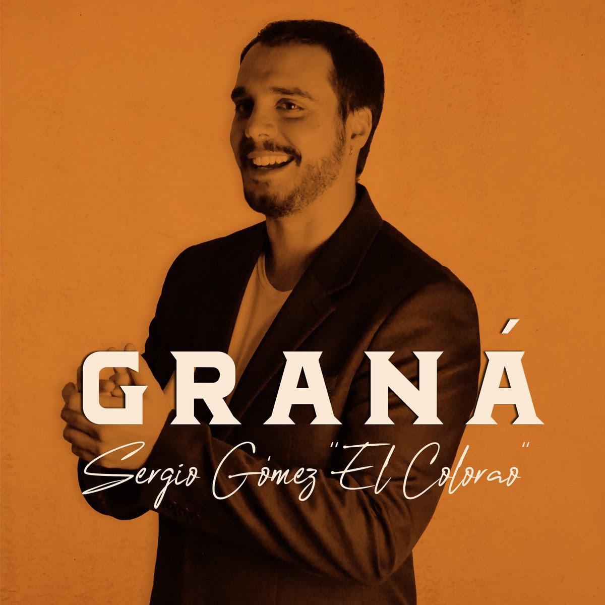 Sergio «El Colorao» presenta su nuevo single «GRANÁ»