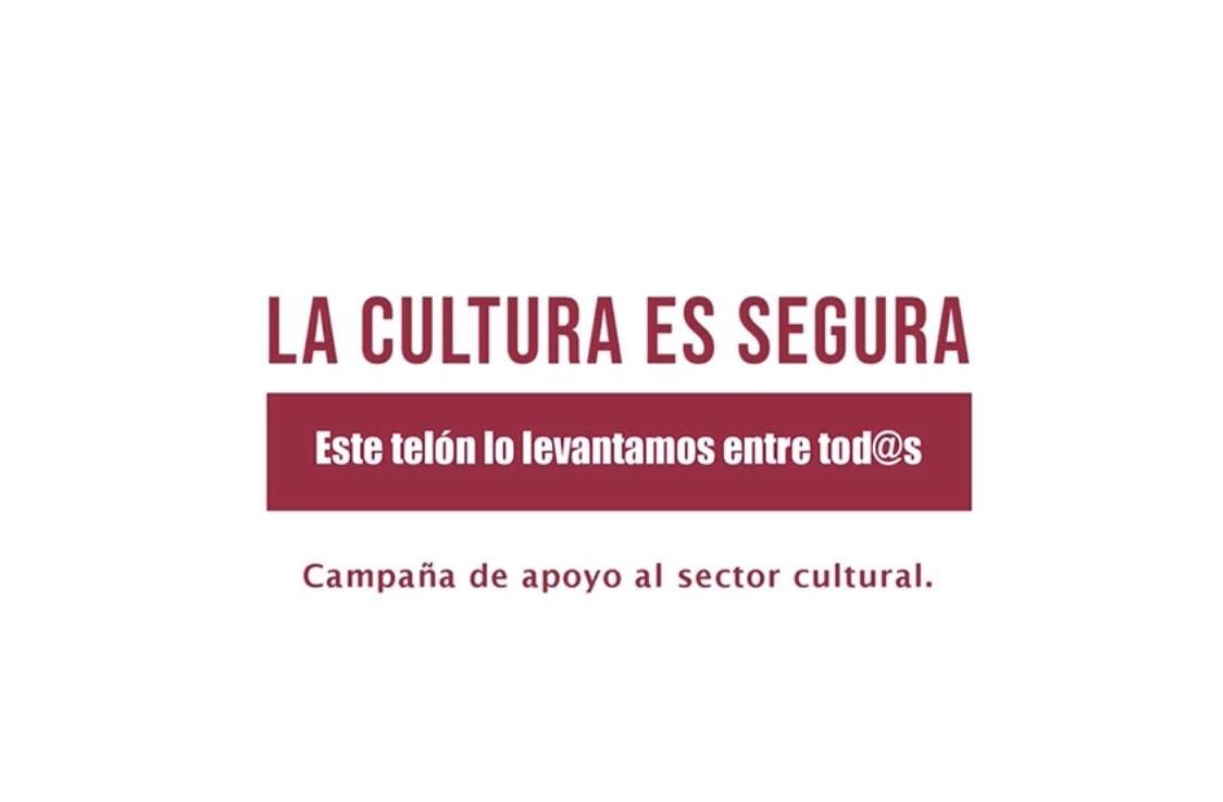 """""""La cultura es segura. Este telón lo levantamos entre todos"""""""
