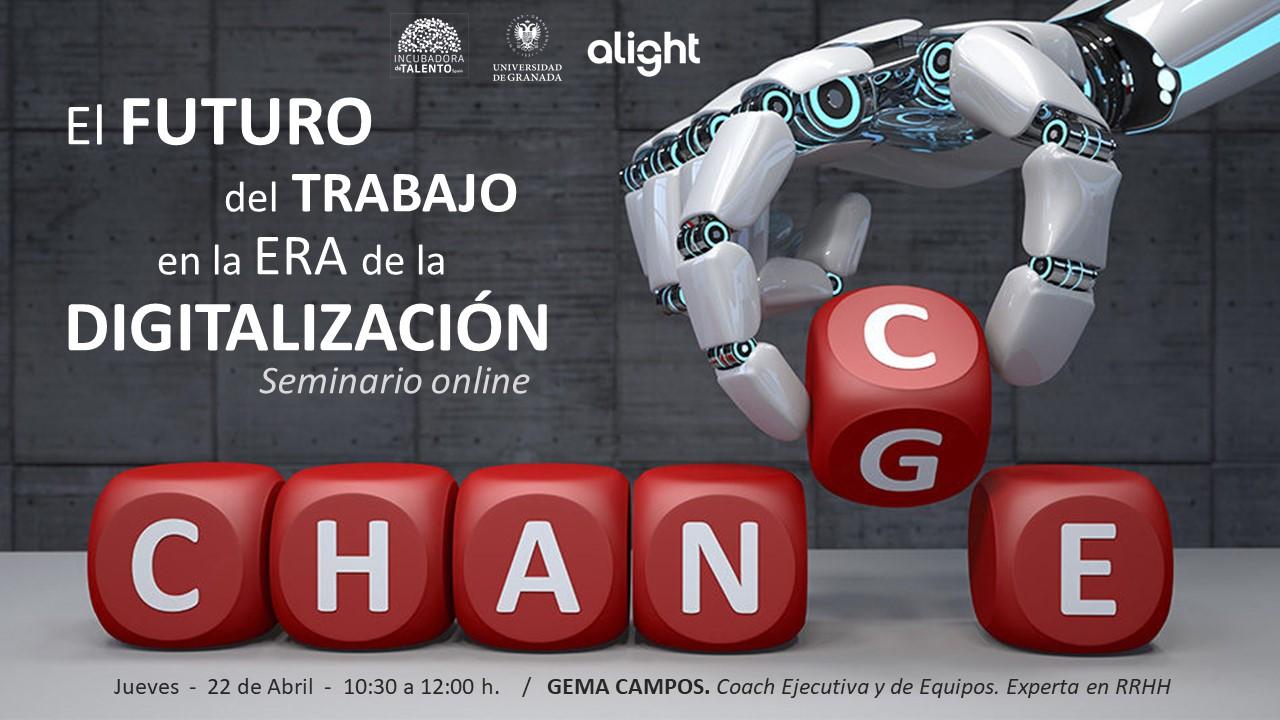 Un seminario de la Incubadora de Talento de la UGR analizará el futuro del trabajo en la era digital