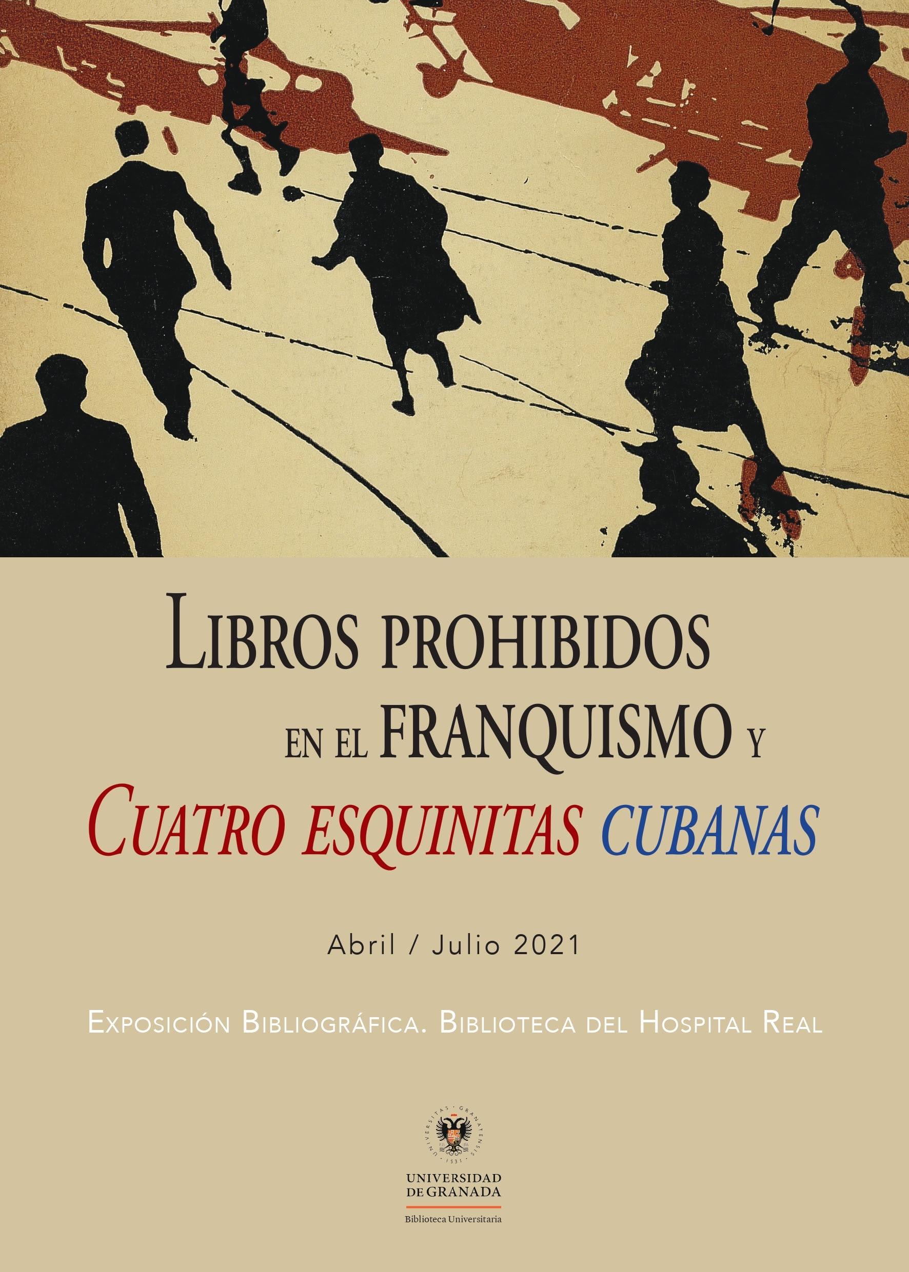 """Exposición bibliográfica """"Libros prohibidos en el franquismo y Cuatro esquinitas cubanas"""", en la Biblioteca del Hospital Real"""