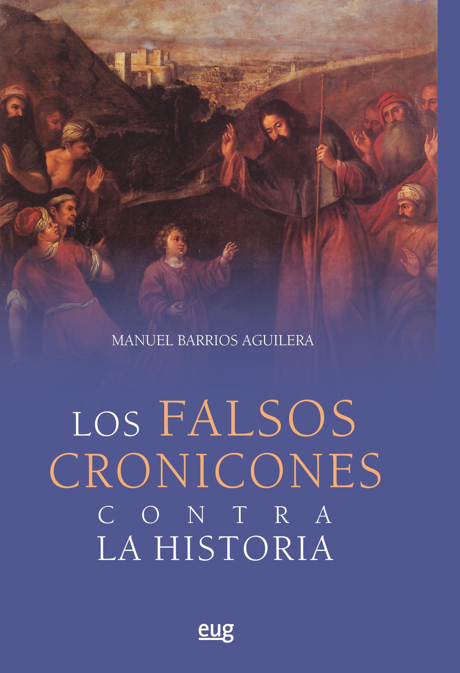'Los falsos cronicones contra la historia', de Manuel Barrios Aguilera, libro del mes de junio de Editorial UGR