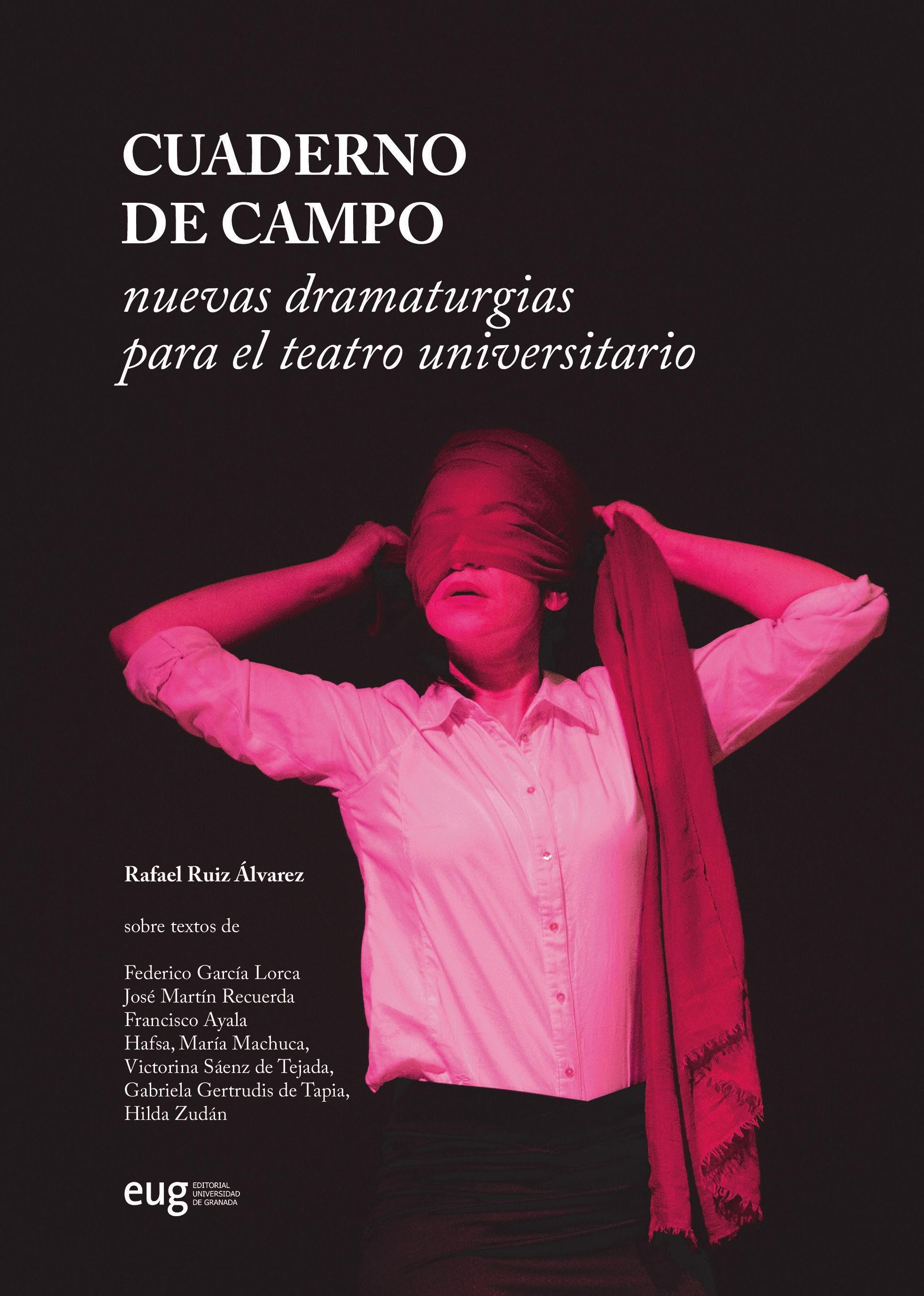 La UGR presenta 'Cuaderno de campo. Nuevas dramaturgias para el teatro universitario', un referente en la edición universitaria sobre Artes Escénicas