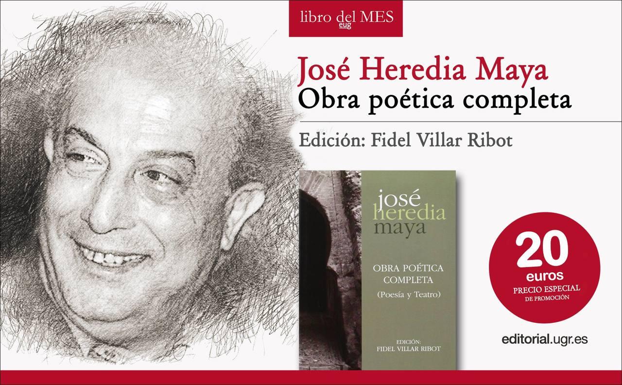 La Editorial UGR reivindica la obra de José Heredia Maya y elige su 'Obra poética completa' como libro del mes